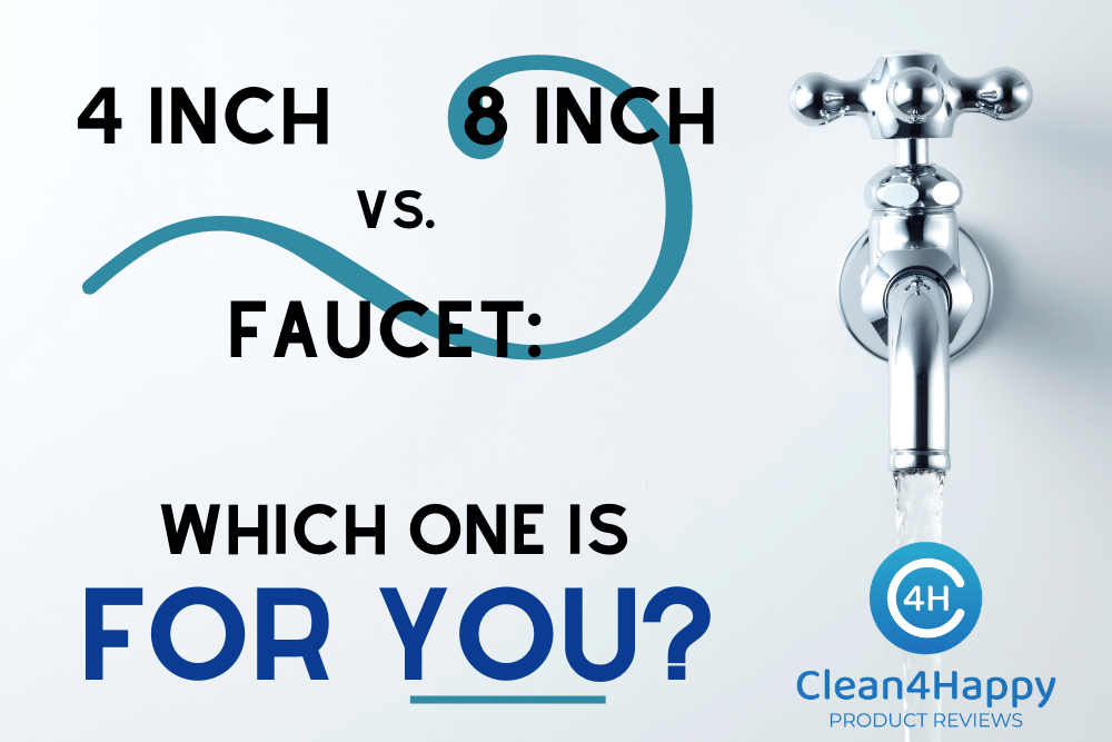 4 Inch Vs. 8 Inch Faucet Which One is For You