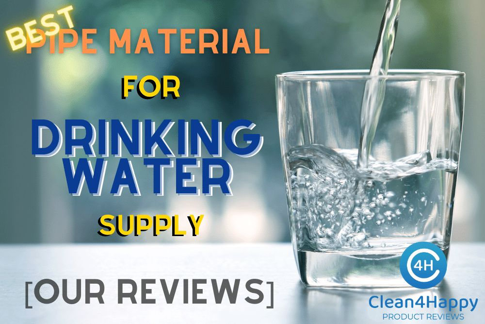 Best Pipe Material for Drinking Water Supply [Our Reviews]