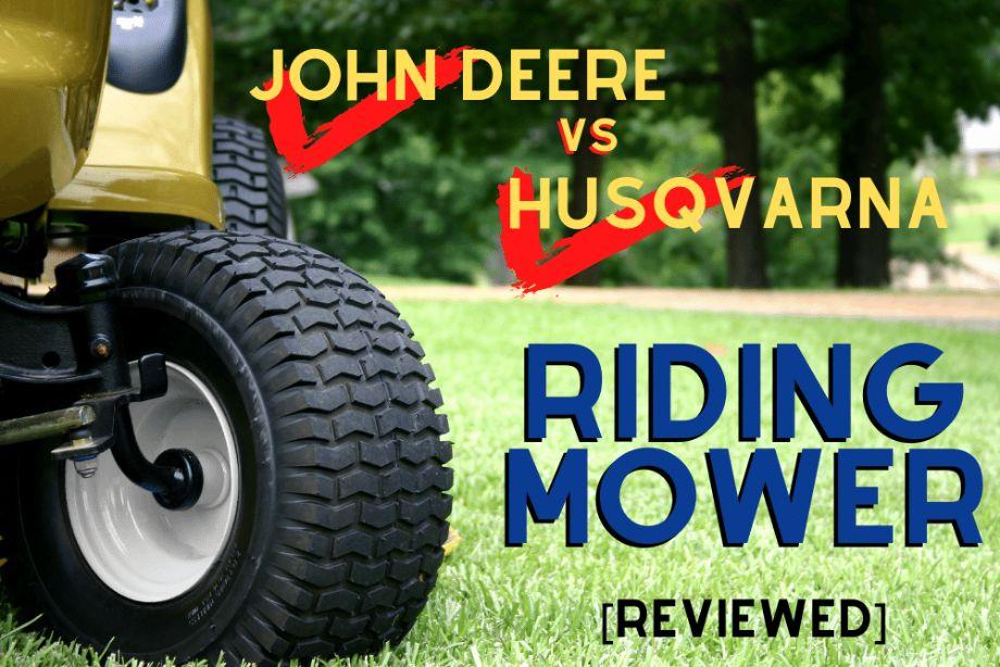 John Deere vs Husqvarna RIding Mower [Reviewed]