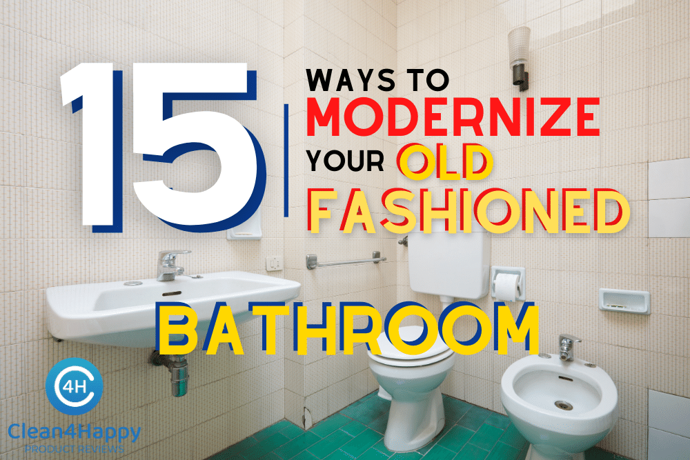 15 Ways to Modernize Your Old Fashioned Bathroom