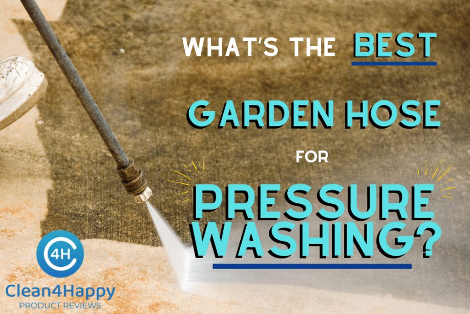 What's The Best Garden Hose for Pressure Washing