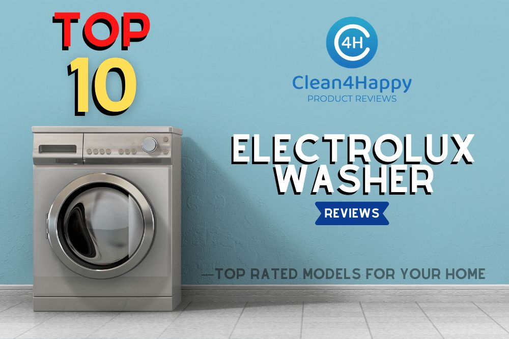 Top 10 Electrolux Washer Reviews - Top Rated Models for your Home